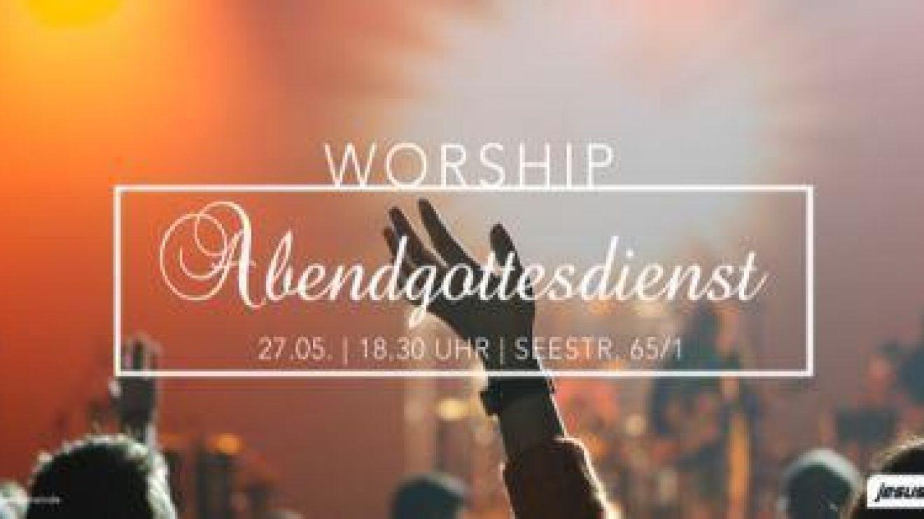 Worship-Abendgottesdienst am 27.05.2018 – 18:30 Uhr